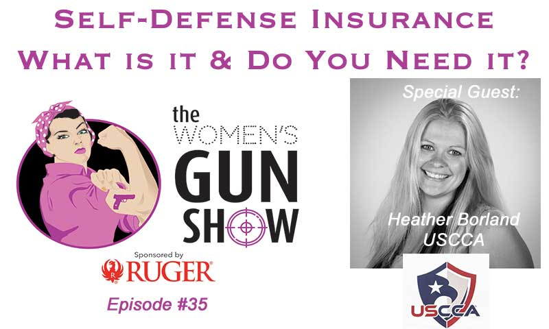 The Women's Gun Show – Episode 35 – Self-Defense Insurance – What is it and Do you need it?