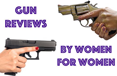 Gun Reviews By Women